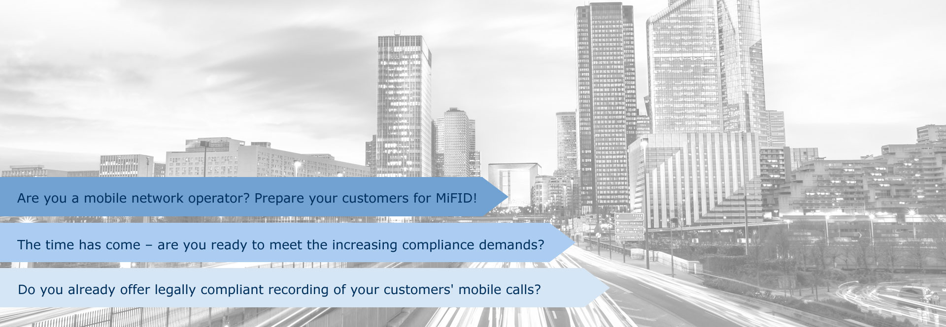 Are you a mobile network operator? Prepare your customers for MiFID! Do you already offer legally compliant recording of your customers' mobile calls? Time has come! That is how you can react to the increasing compliance demands.